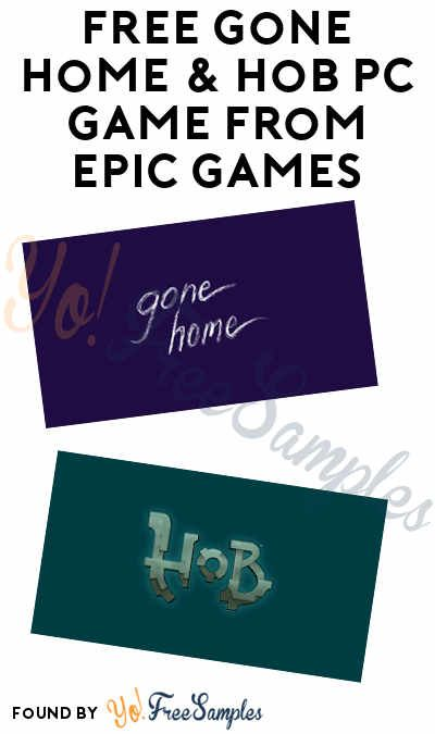 FREE Gone Home & Hob PC Game From Epic Games (Account ...