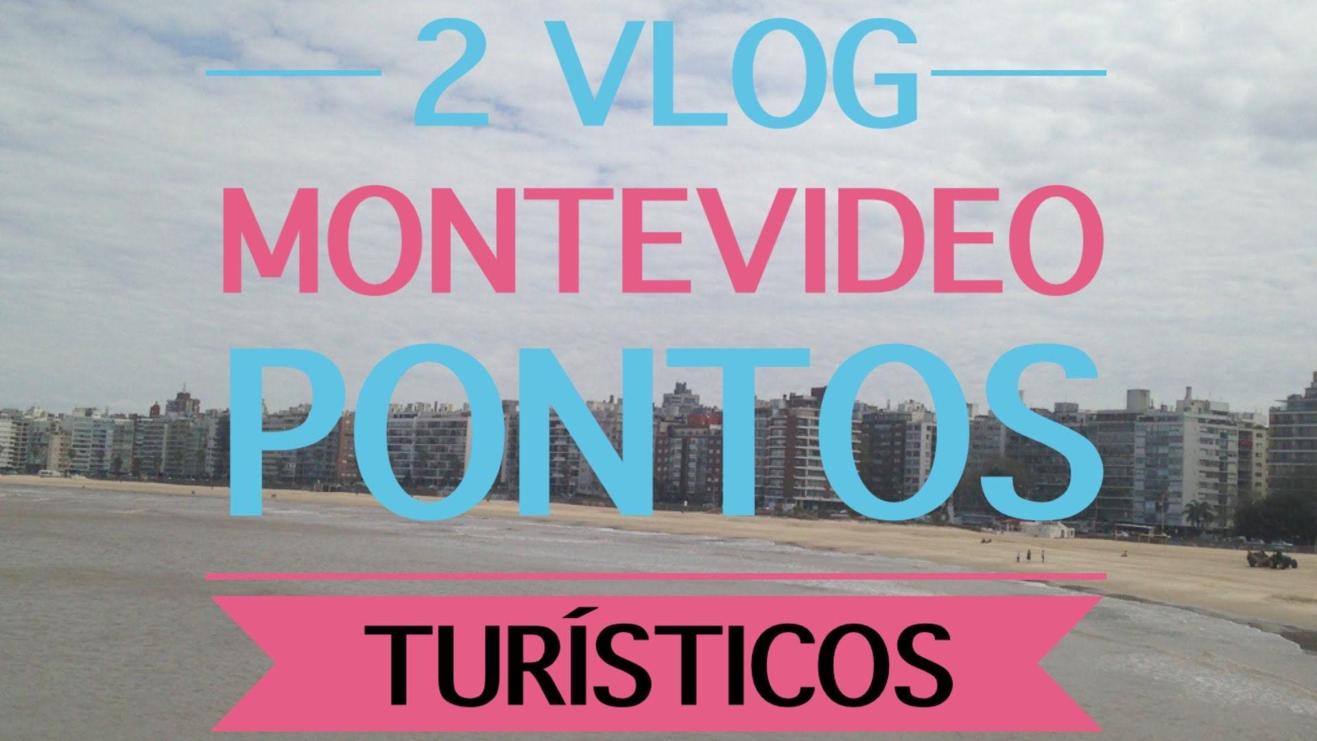2 Vlog: Montevideo + Pontos Turísticos