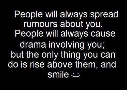 Rise above them and smile!!! :-)