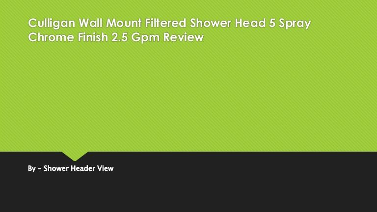 Culligan Wall Mount Filtered Shower Head 5 Spray Chrome Finish 2.5 Gpm Review By – Shower Header View