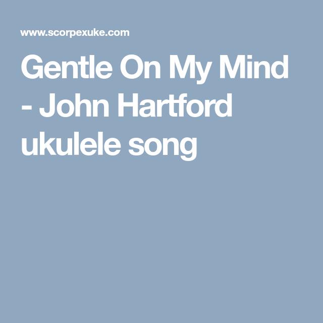 Gentle On My Mind - John Hartford ukulele song | Ukulele | Pinterest ...