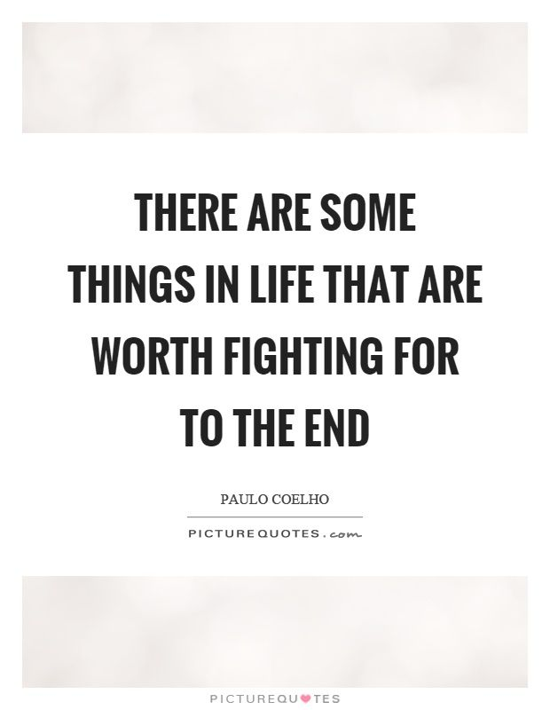 Some things are worth fighting for quotes