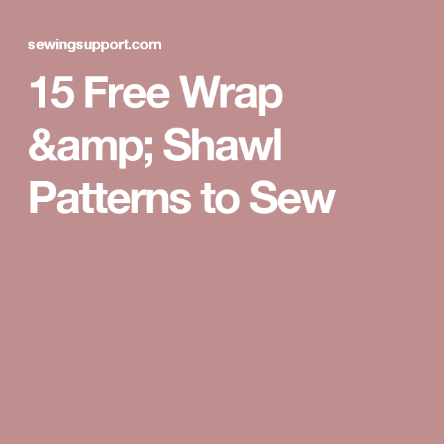 15 Free Wrap Shawl Patterns To Sew Diy And Crafts Pinterest
