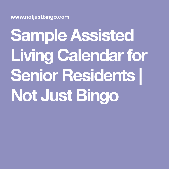 Sample Assisted Living Calendar For Senior Residents  Not Just
