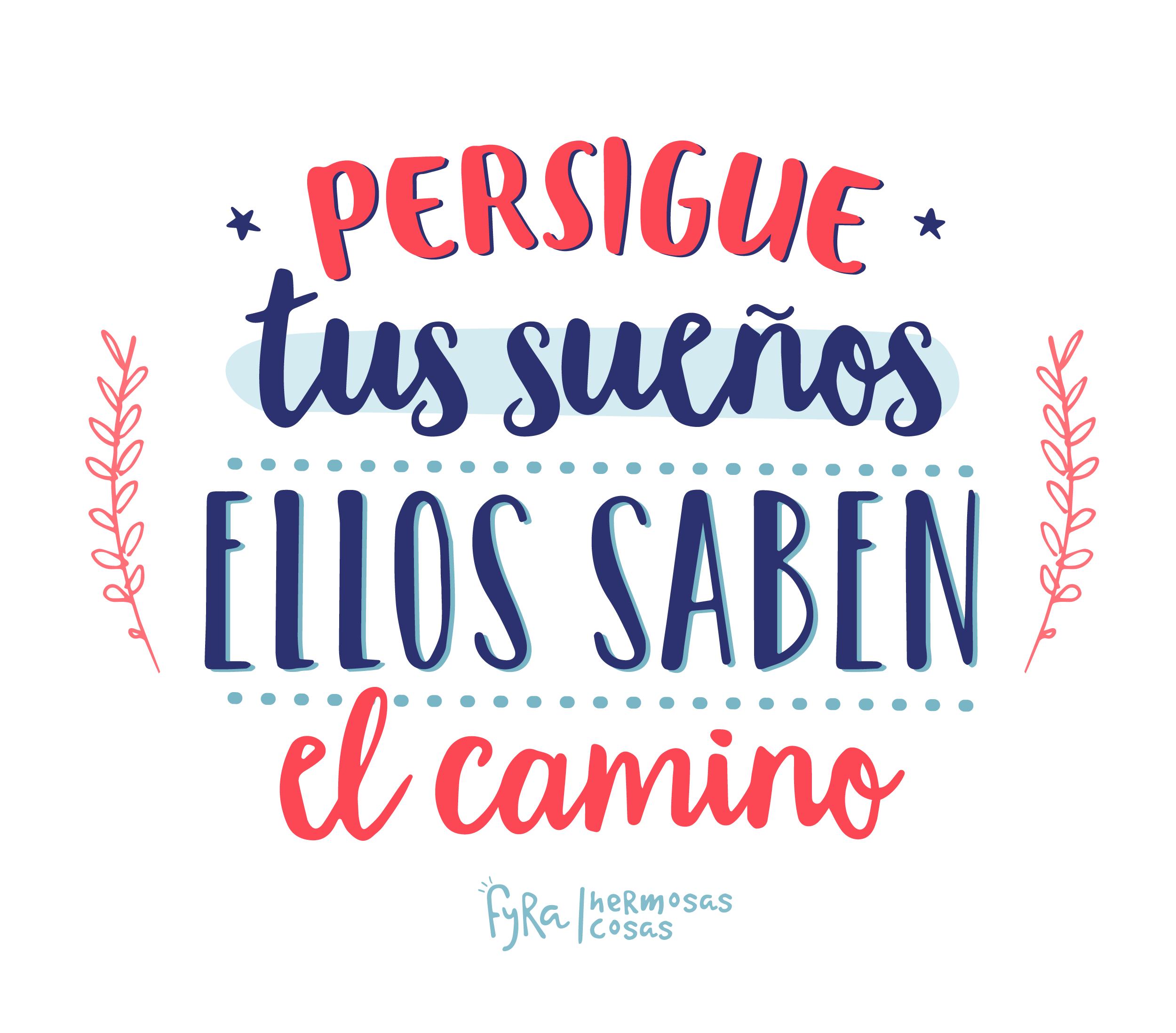 Persigue Tus Sueños Ellos Saben El Camino Frases Positivas Imagenes Con Frases Positivas Frases Sueños Frases Positivas