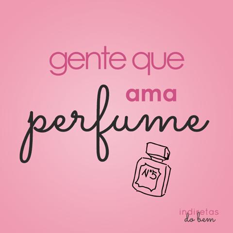 Gente Que Ama Perfume Frases Lindas Frases Legais E