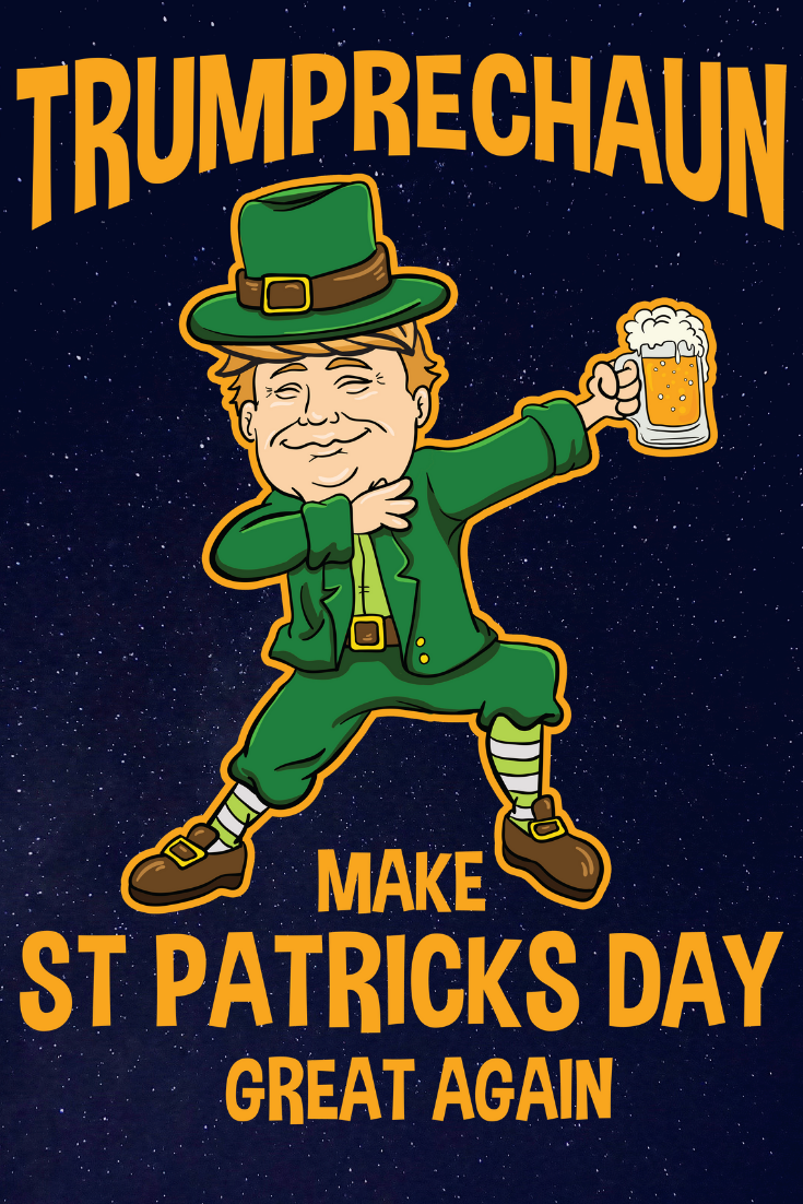 fbd6cc788 St Patricks Day Great Again Donald Trump Leprechaun Tshirt. Make St  Patricks Day Great Again