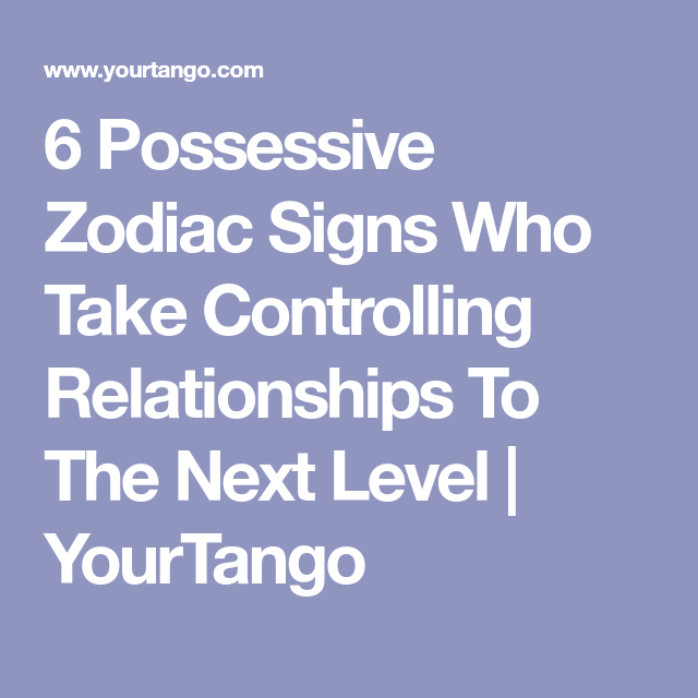 Are virgos possessive and controlling