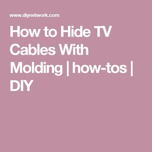How Hide Cables Molding Hidden Tvs