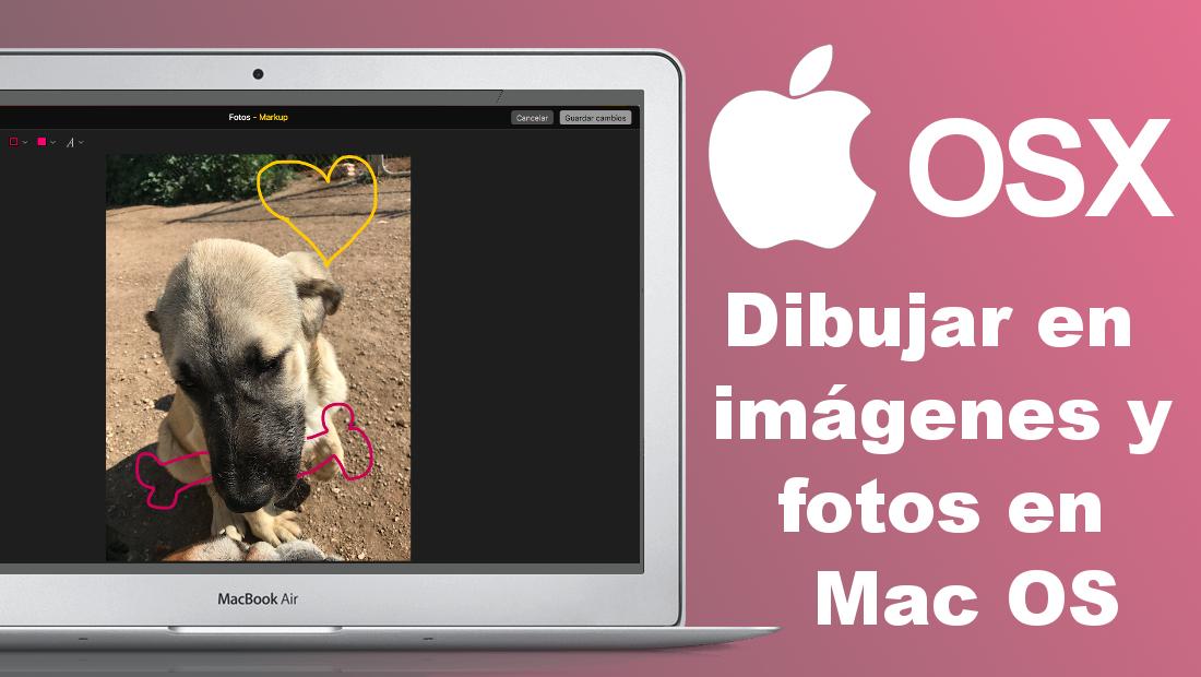Conoce Como Dibujar Sobre Tus Fotos O Imagenes En Mac Osx De Apple Para Posteriormente Publicarlas En Las Plataformas Que Desees Oport Mac Como Dibujar Fotos