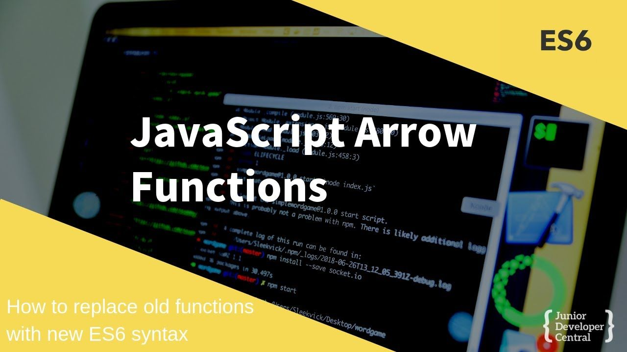 Javascript Arrow Functions How To Replace Old Functions With New Es6 Sy Javascript Syntax Videos Tutorial