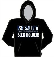 Special Offers Available Click Image Above: Beauty Beer Holder Hoodie