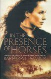 In the Presence of Horses / Barbara A. Dimmick  Love it ....tough woman. 3rd read Jan 14