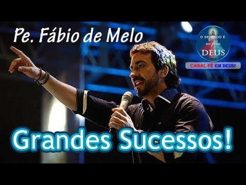 Pe Fabio De Melo Lindas Musicas Grandes Sucessos Com