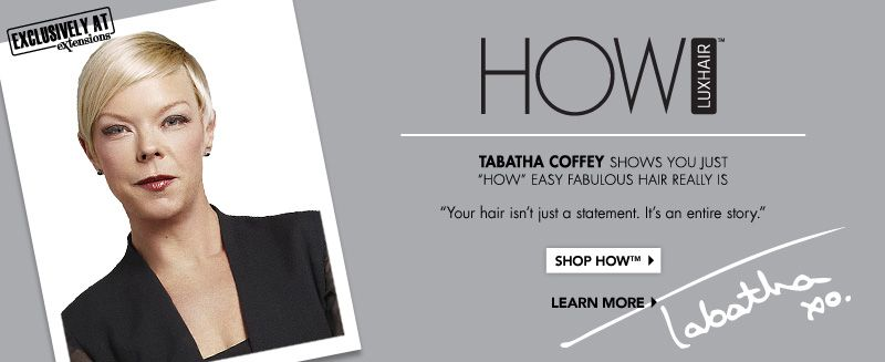 "@TabathaCoffey shows you just ""HOW"" easy fabulous hair really is with her new @HOWLUXHAIR line of #hair #extensions & #hairpieces!"