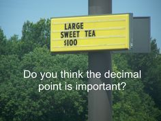 What a GREAT picture to show as you start teaching decimals…are they really…