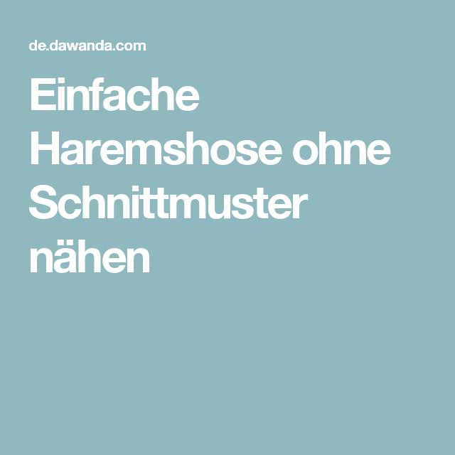DIY-Anleitung: Einfache Haremshose ohne Schnittmuster nähen via ...