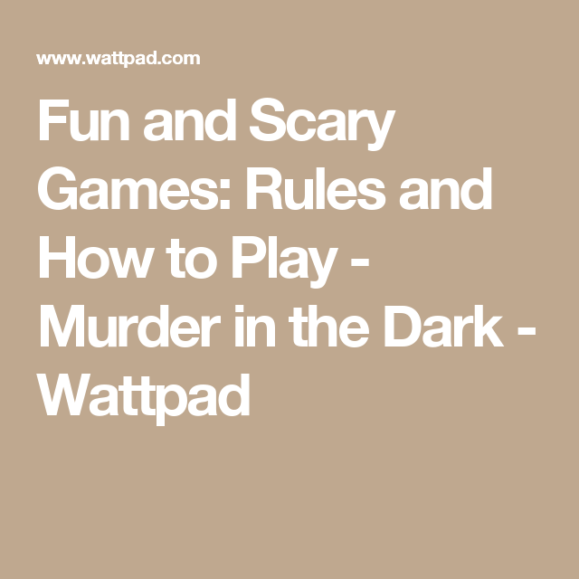 Fun and Scary Games: Rules and How to Play - Murder in the