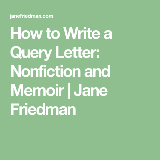 How To Write A Query Letter: Nonfiction And Memoir