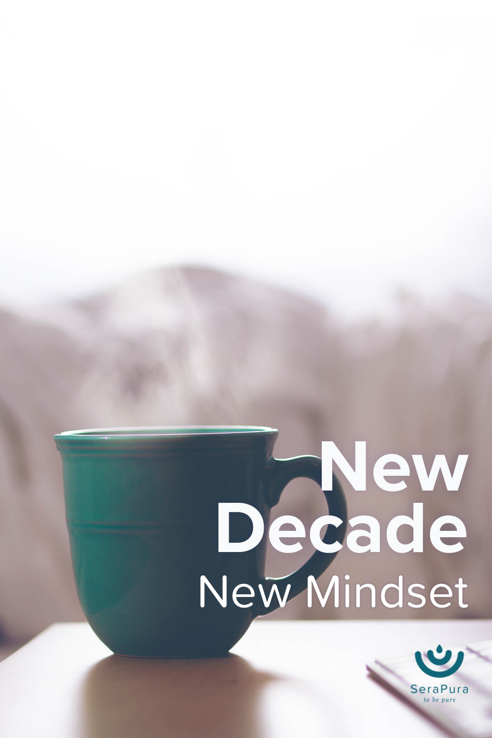 New Year. New Decade. What about a new MINDSET? - SeraPura