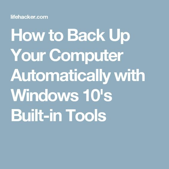 How to Back Up Your Computer Automatically with Windows 10's Built-in Tools #windows10
