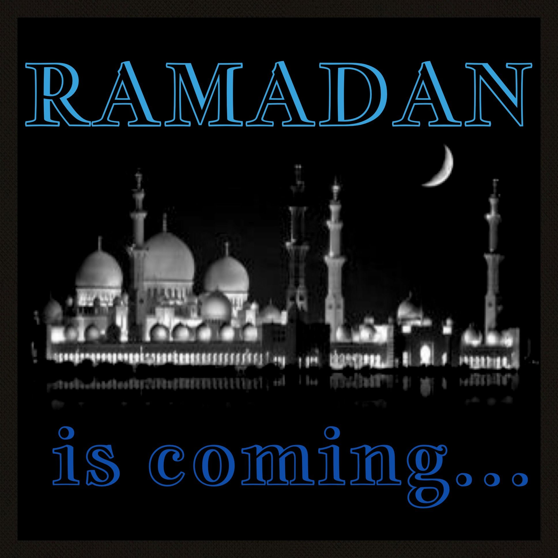 Ramadhan Is Coming...in Sha Allah. I Can't Wait! The Best