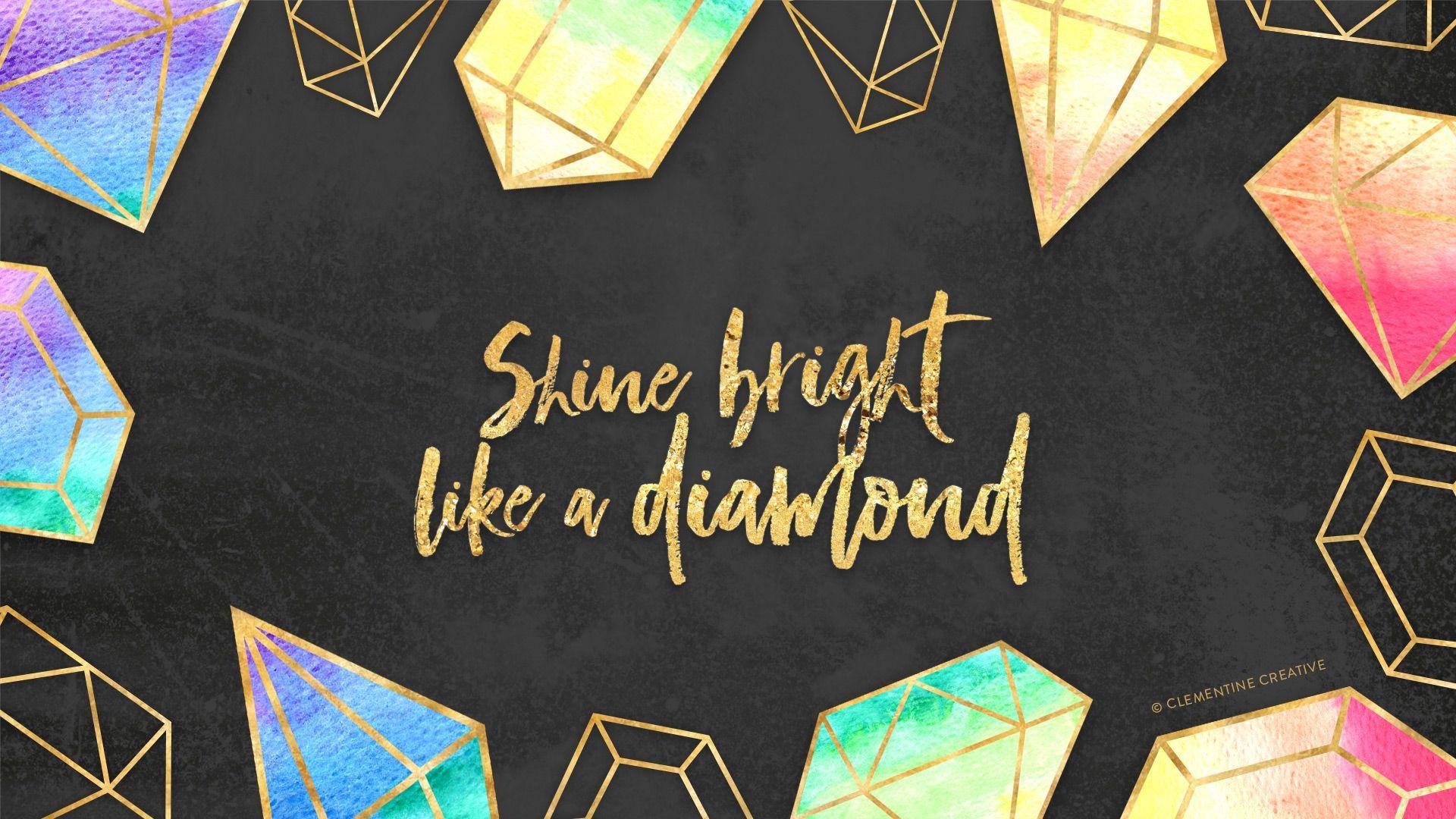 Shine Bright Like A Diamond Wallpaper Ponsel Seni Laptop Stickers