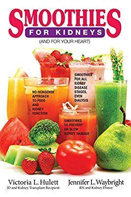 kidney disease diet renal failure smoothies foods kidneys healthy heart dialysis transplant smoothie hulett chronic victoria recipes food amazon health