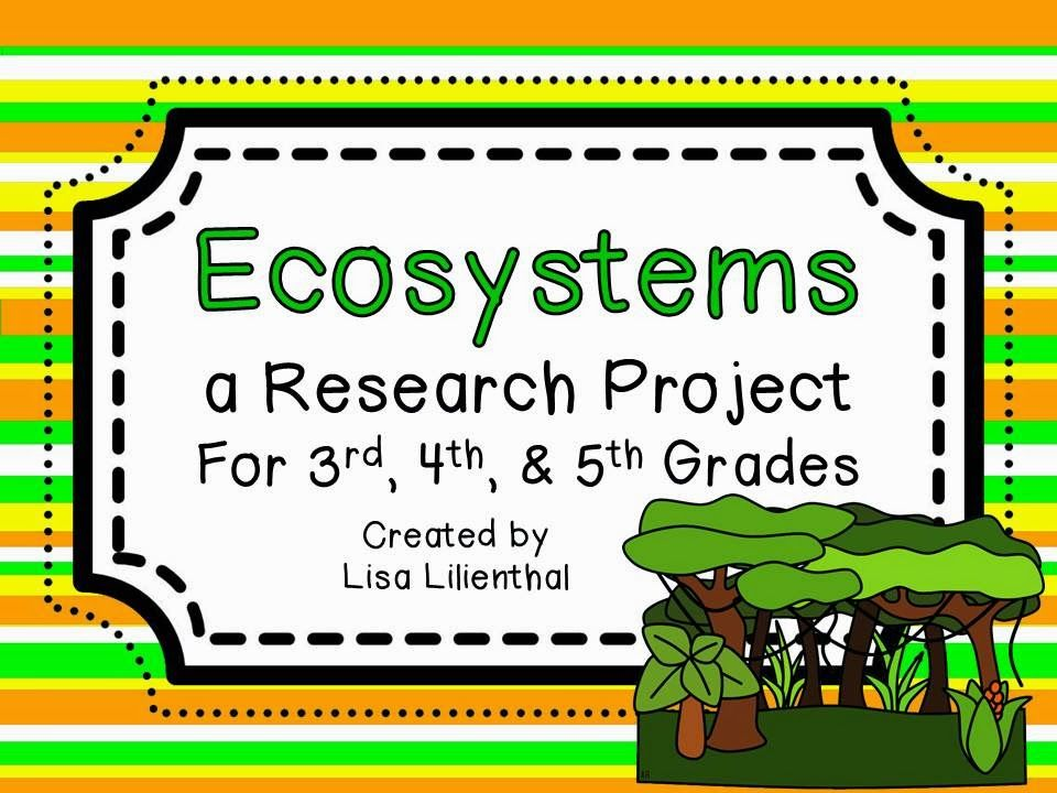 Research Project - Ecosystems   Biomes - Common Core Writing - research project report