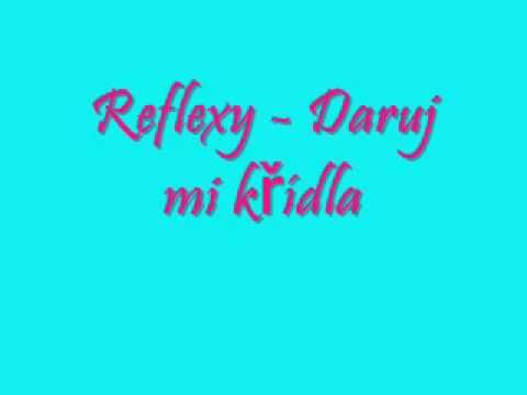 Reflexy - Daruj mi křídla | Křídla