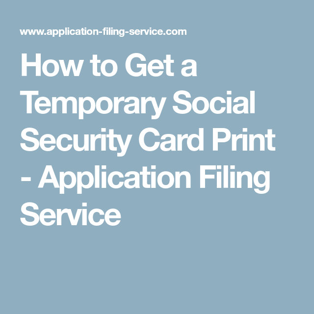 How To Get A Temporary Social Security Card Print Application Filing Service Social Security Card Social Security Printed Cards