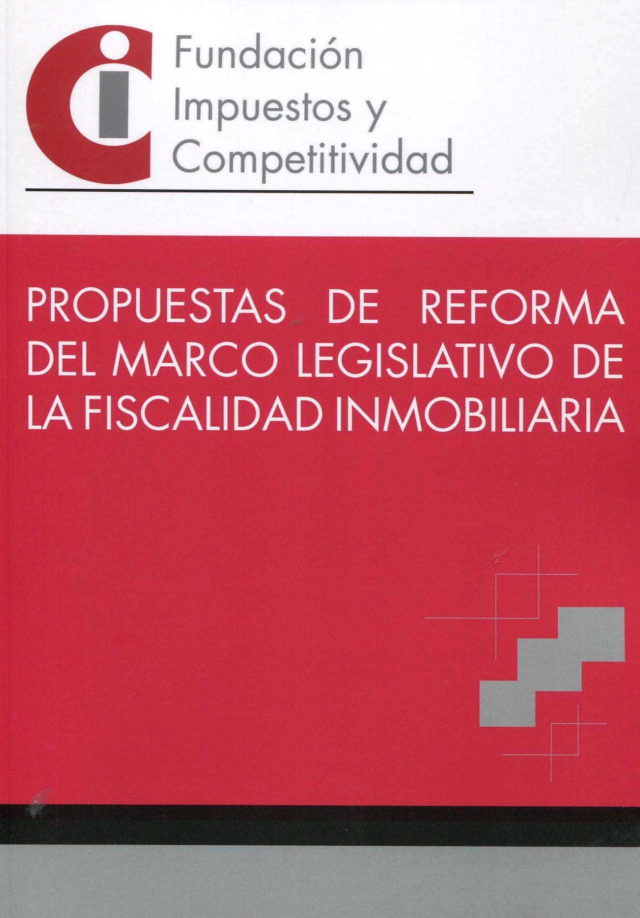 Propuestas de reforma del marco legislativo de la fiscalidad inmobiliaria. - 2013