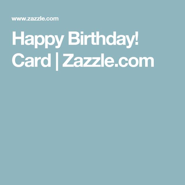Happy Birthday! Card | Zazzle.com