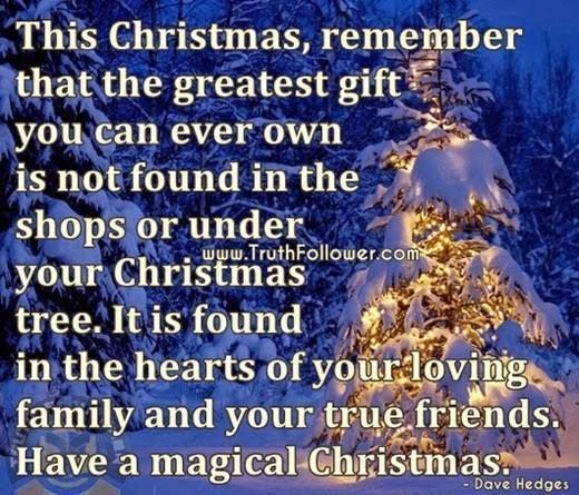 The Greatest Christmas Gift Is Family And Friends Family Christmas Quotes Christmas Wishes For Family Christmas Quotes For Friends