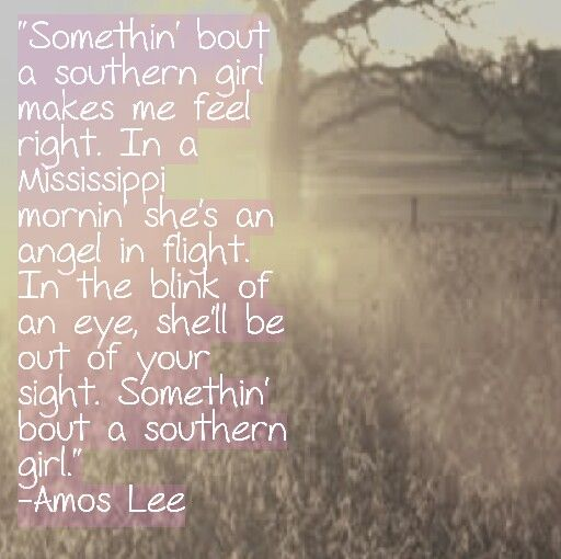 Amos Lee Southern Girl Country Countrygirl Quotes Lyrics Love