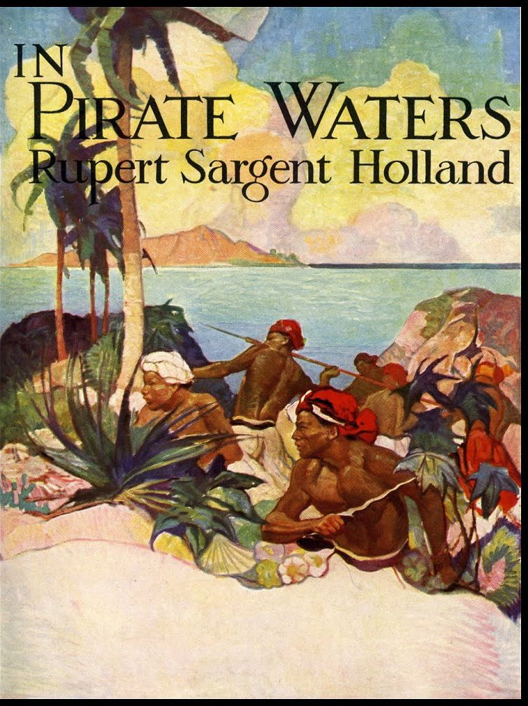 """""""Yankee Ships in Pirate Waters"""" by Rupert Sargent Holland. Front endpapers flyleaf by Frank E. Schoonover"""