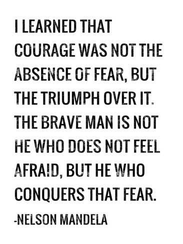 Courage Nelson Mandela Quoteby Veruca Salt Cool Stuff To Know
