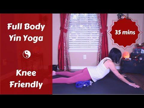 full body knee friendly yin yoga 35 mins  youtube with
