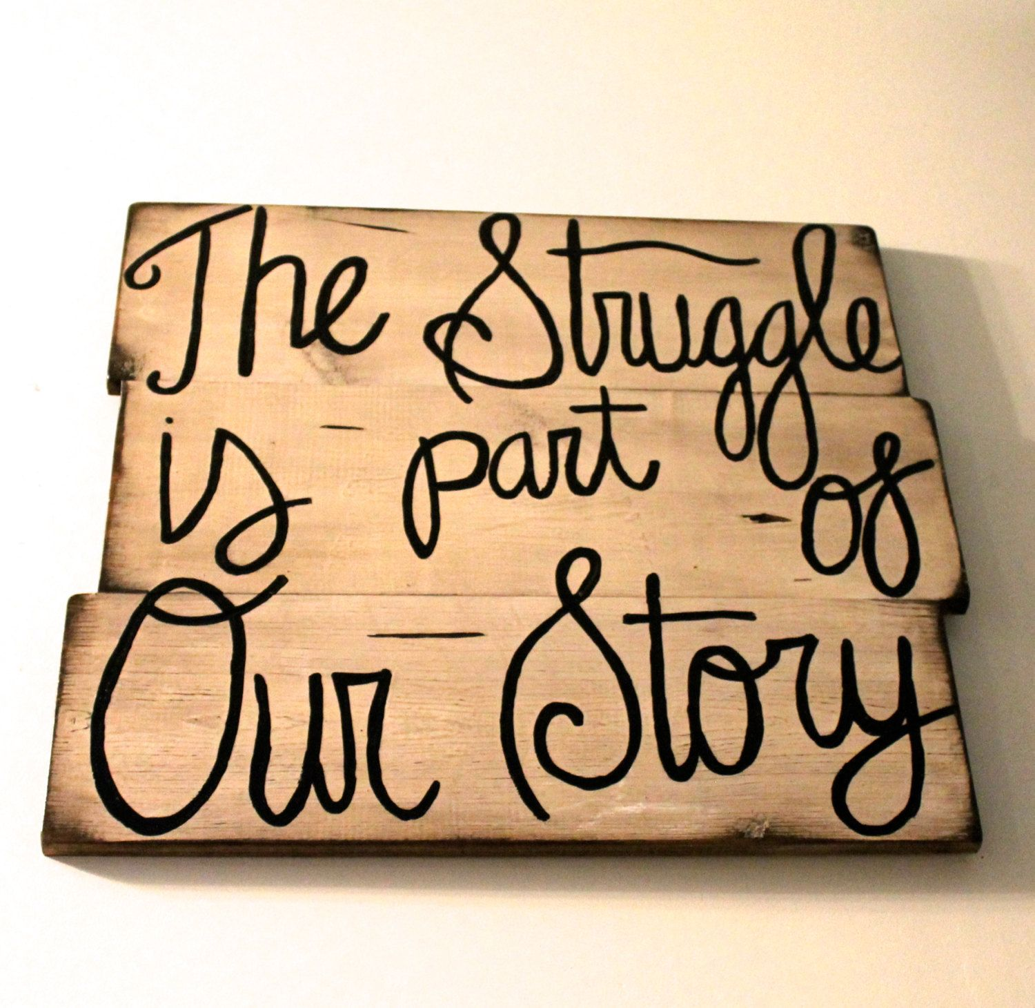 So true for us!!! we joke that we dont know what its like to not struggle. Custom Struggle quote sign Cream paint sign by SignsFromScraps, $58.00