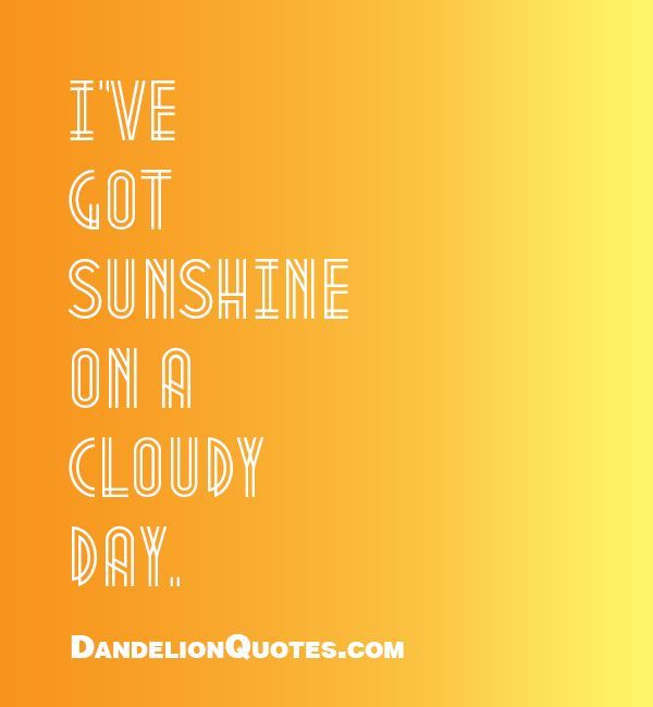 Song Lyrics I Ve Got Sunshine On A Cloudy Day Positive Thoughts