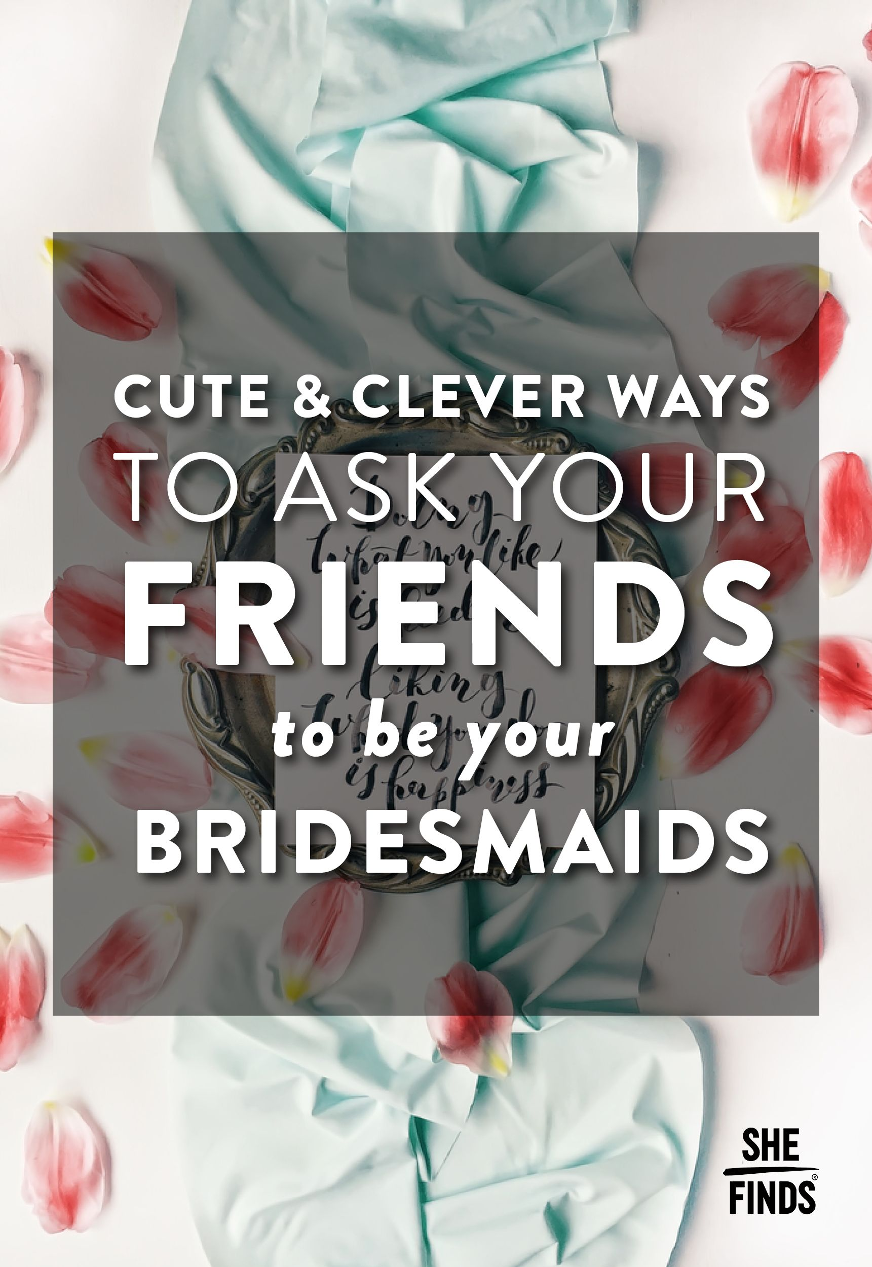 How to ask your friends to be bridesmaidscute ideas Life