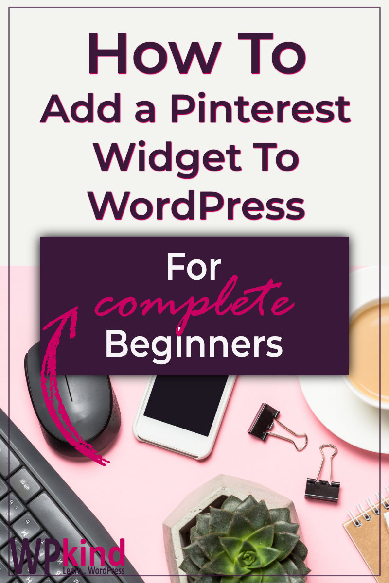 How To Add A Pinterest Widget on Your WordPress blog