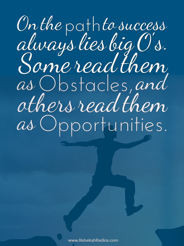 """""""On the path to success always lies big O's. Some read"""