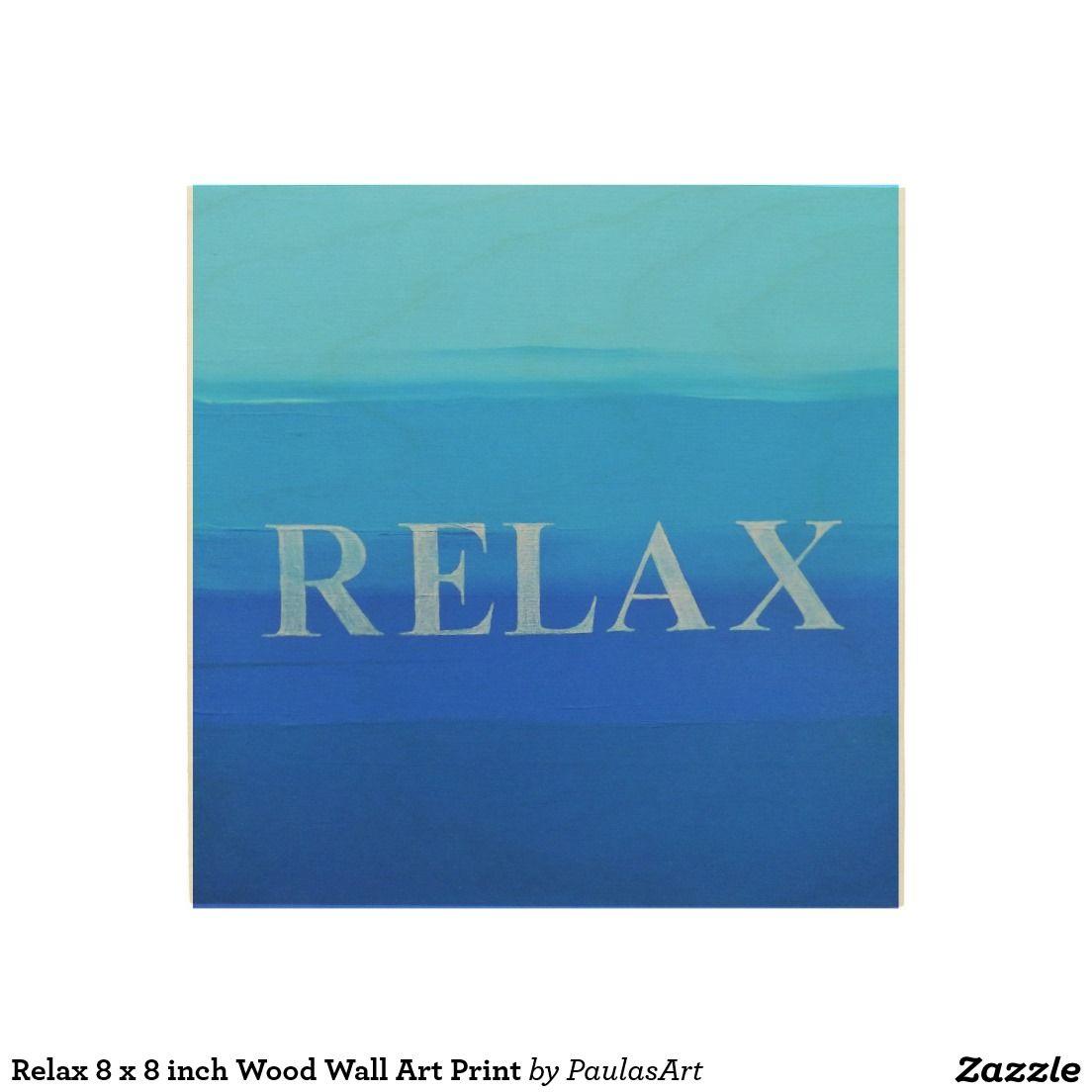 Relax 8 x 8 inch wood wall art print wall
