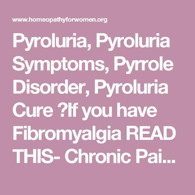 Pyroluria, Pyroluria Symptoms, Pyrrole Disorder, Pyroluria