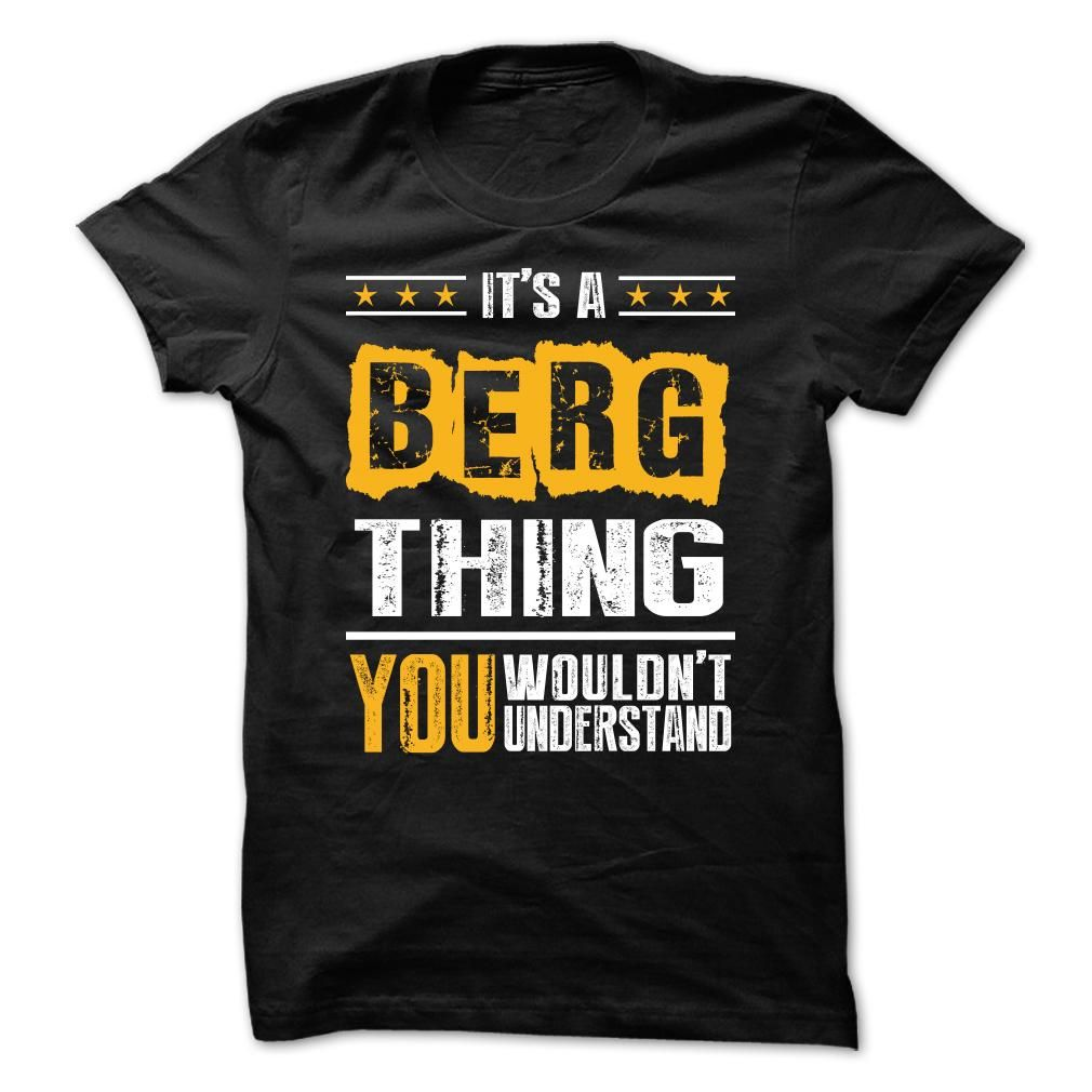 Its a BERG Thing BA002 Cool BERG Name T Shirt (ⓛⓞⓥⓔ
