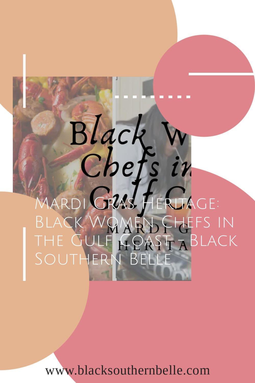 Mardi Gras Heritage Black Women Chefs In The Gulf Coast Black Southern Belle In 2021 Female Chef Black Women Mardi
