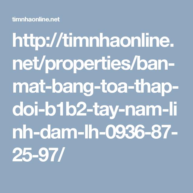 http://timnhaonline.net/properties/ban-mat-bang-toa-thap-doi-b1b2-tay-nam-linh-dam-lh-0936-87-25-97/