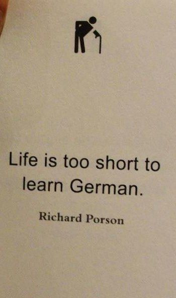 Life is too short to learn German. | Quotes | Learn german ...