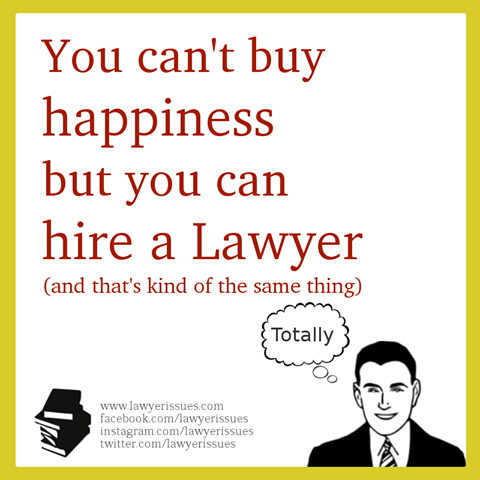 You Can T Buy Happiness But You Can Hire A Lawyer Lawyer